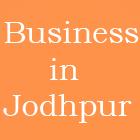 business in jodhpur